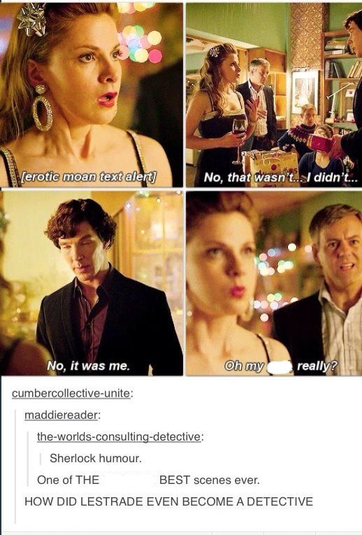 John: yes, Greg, Sherlock is the woman in our relationship