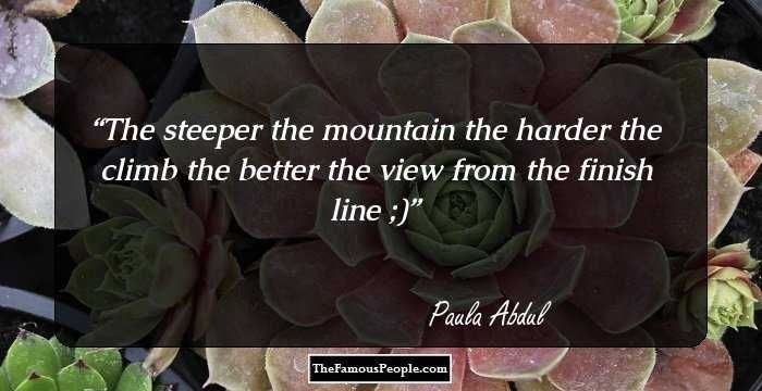 The steeper the mountain the harder the climb the better the view from the finish line ;)