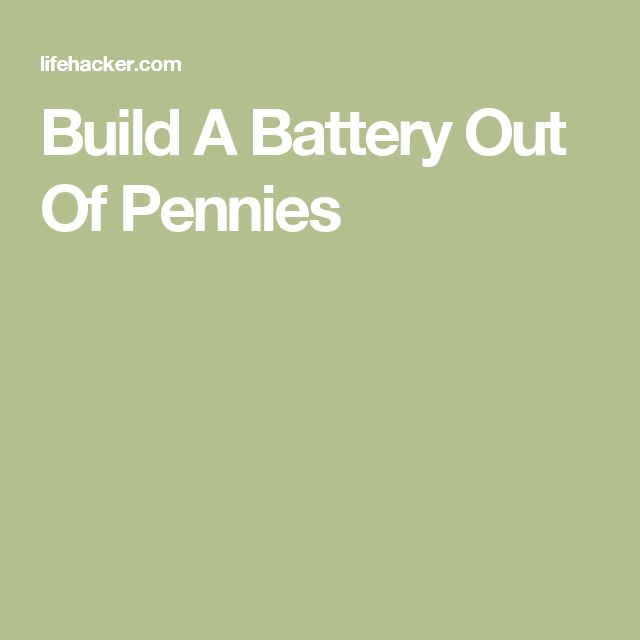 Build A Battery Out Of Pennies