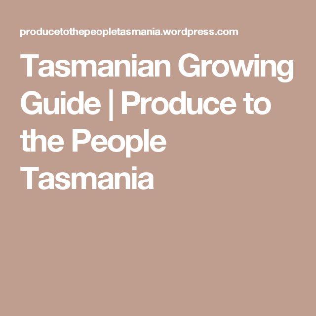 Tasmanian Growing Guide | Produce to the People Tasmania