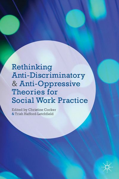 know how anti discriminatory practice is promoted - presents references for further recommended reading clearly written and accessible, anti-discriminatory practice in counselling and psychotherapy is an.