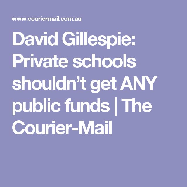 David Gillespie: Private schools shouldn't get ANY public funds | The Courier-Mail