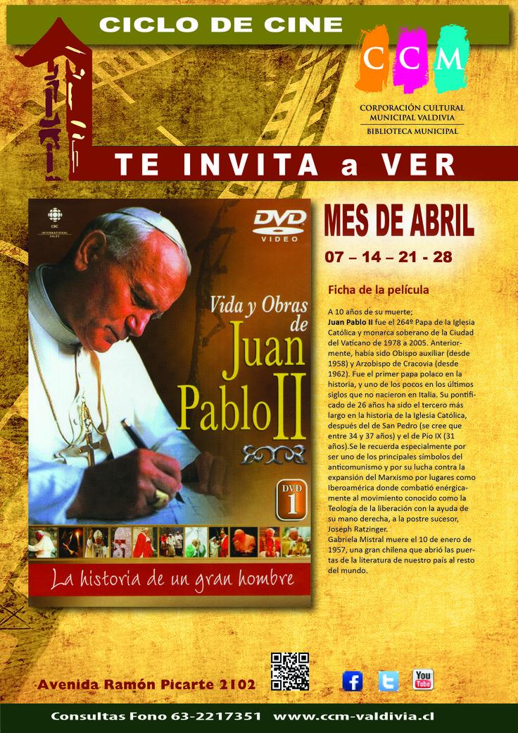 ABRIL, Ciclo de Cine y Video, Juan Pablo II en Biblioteca Municipal Valdivia.