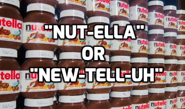 Turns Out You've Probably Been Pronouncing 'Nutella' Wrong This Whole Time.