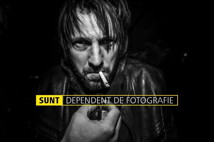 SUNT DEPENDENT DE FOTOGRAFIE