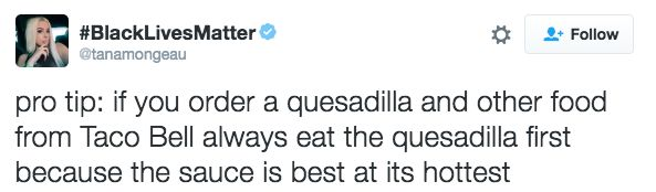 Always eat the quesadilla fast, because it's the first to get cold. | 19 Secrets Every Taco Bell Customer Should Know
