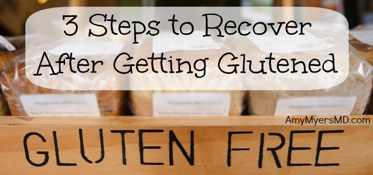 3 Steps to Recover After consuming gluten if you have celiac or an intolerance