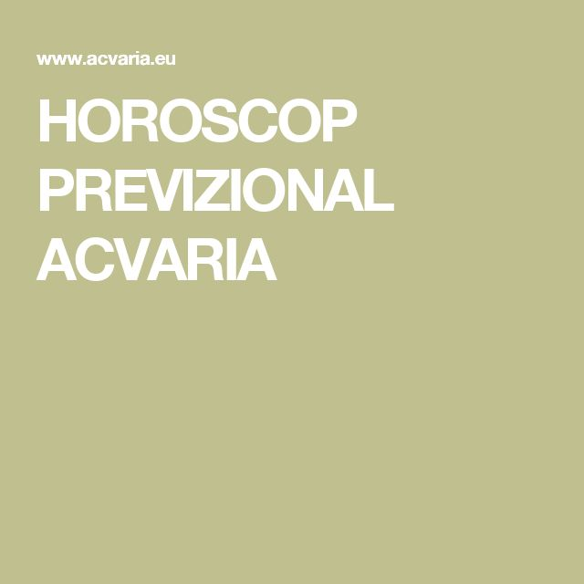 HOROSCOP PREVIZIONAL ACVARIA