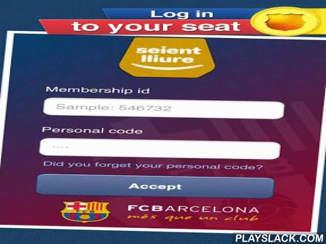 FCB Seient Lliure  Android App - playslack.com , ************************FC BARCELONA OFFICIAL PRODUCT************************FC Barcelona presents the application *App Seient Lliure! to all our members. Download it now and manage your season ticket quickly and easily from anywhere and at any time. The app also allows you to check the savings you are making and keeps you informed of the dates of the upcoming gates at the Camp Nou via exclusive Seient Lliure notifications.Download it now…
