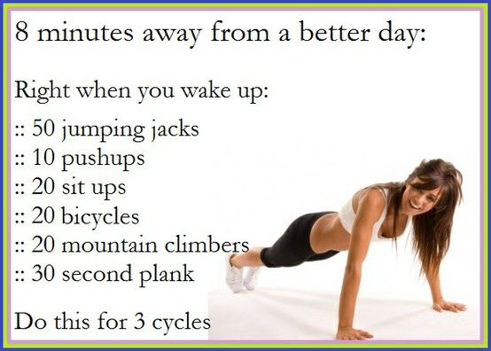 """8 minutes to a better day!""? No...how about I sleep for those 8 minutes, and then for an additional 25. I'll get my exercise when I'm scrambling around the apartment because I woke up too late.Fit, Morning Workouts, Minute Workout, Exercise, Mornings Workout, Work Out, Health, Wake Up Workout, Quick Workout"