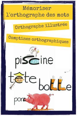 Mémoriser l'orthographe des mots : Orthographe illustrée et comptines orthographiques | Maîtresseuh | Bloglovin