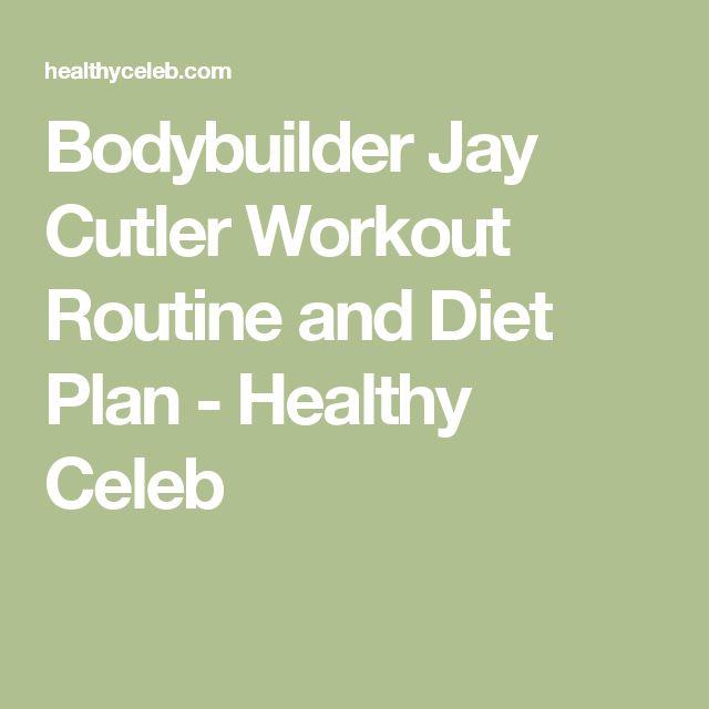 Bodybuilder Jay Cutler Workout Routine and Diet Plan - Healthy Celeb