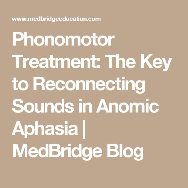 Phonomotor Treatment: The Key to Reconnecting Sounds in Anomic Aphasia | MedBridge Blog