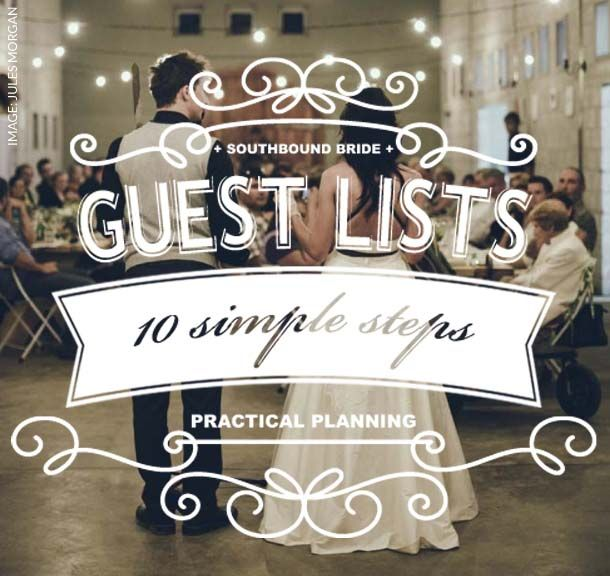 How to Write Your Guest List in 10 Simple Steps | SouthBound Bride