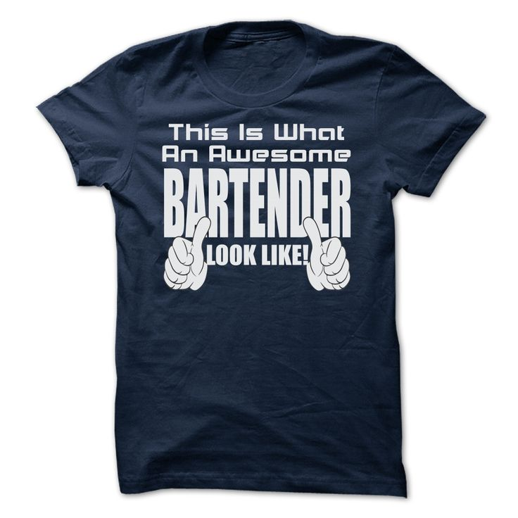 THIS IS WHAT AN AWESOME Bartender LOOK LIKE T-Shirts, Hoodies. Check Price Now…