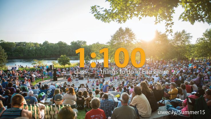 100 things to do in Eau Claire over the summer — Why UW-Eau Claire? — Medium