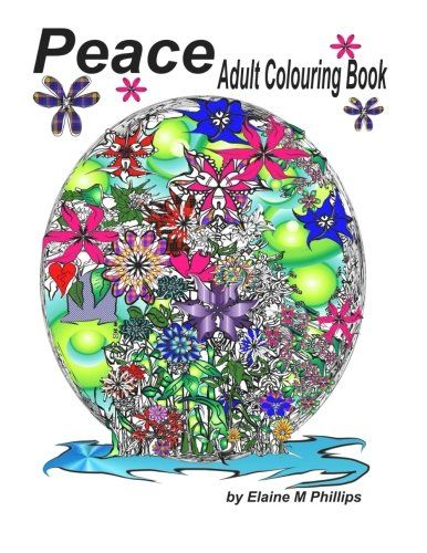 Peace Adult Colouring Book: Adult Colouring Book by Elain... https://www.amazon.com/dp/1988097037/ref=cm_sw_r_pi_dp_U_x_ZoZEAbHRS55K9