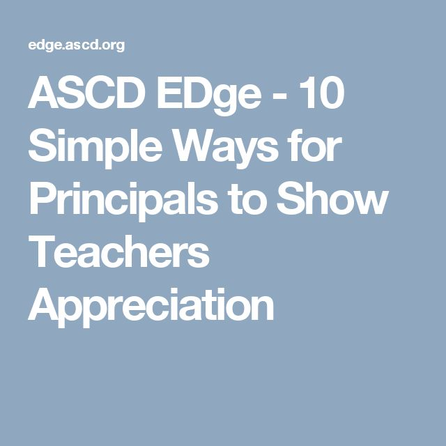ASCD EDge - 10 Simple Ways for Principals to Show Teachers Appreciation