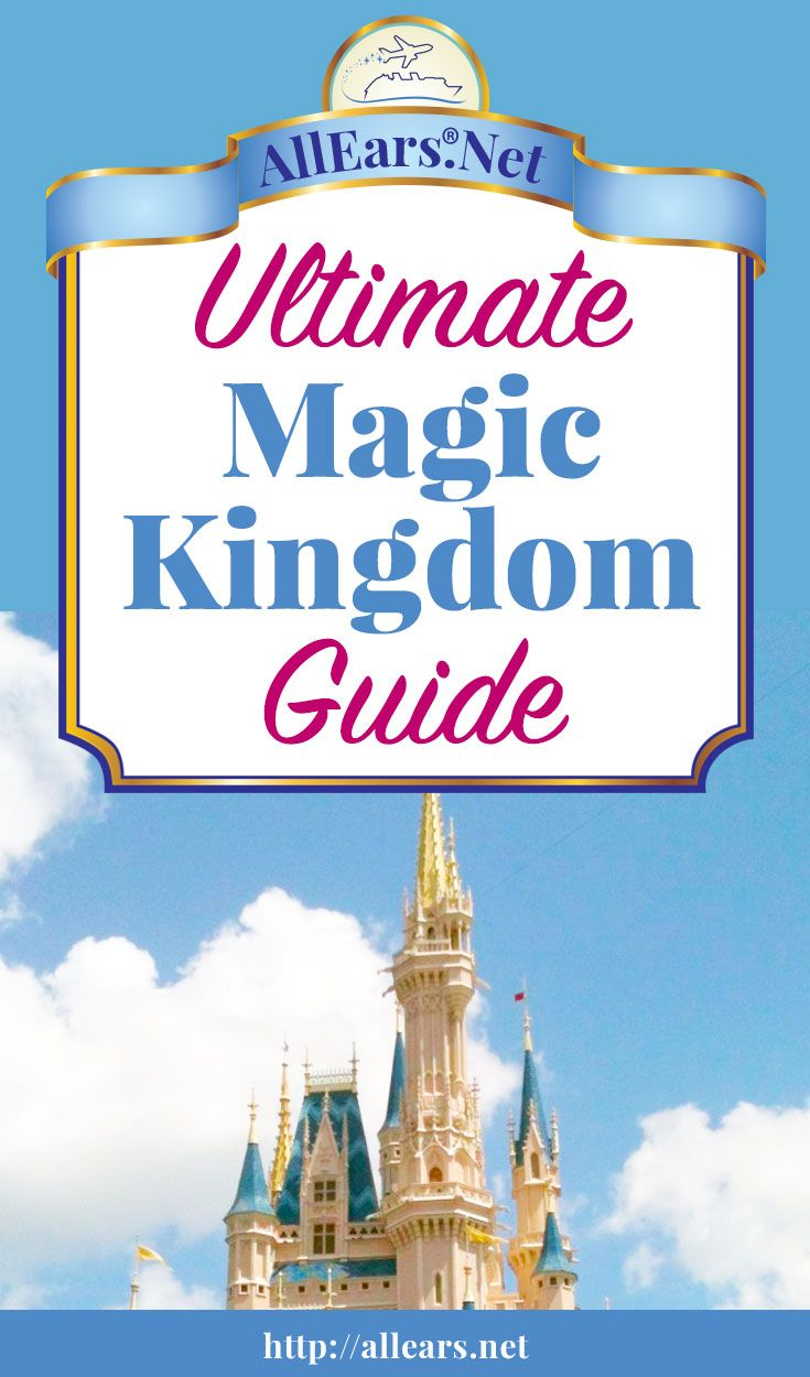 Your Ultimate Guide to the Magic Kingdom at Walt Disney World | AllEars.net | AllEars.net