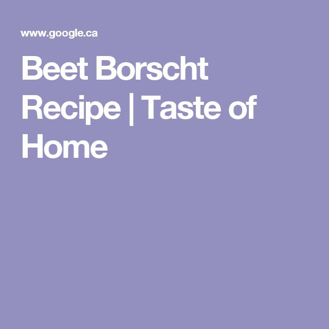 Beet Borscht Recipe | Taste of Home