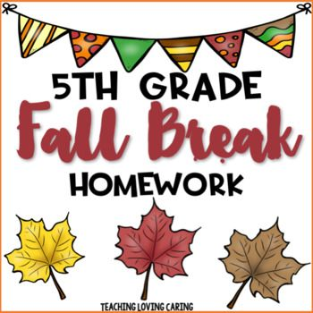This 5th grade Fall Break homework will ensure that your kiddos are growing their brains over break! Topics Included: - Rounding to Nearest Thousand - Improper Fractions and Mixed Numbers - Add/Subtract Fractions with Like Denominators - Multiplication; 3-digit by 1-digit - Division - Money Problem Solving - Area - Perimeter - Mean, Median, Mode, Range - Fact and Opinion - Cause and Effect - Antonyms, Synonyms, Homophones, Homographs - Word search - Creative Writing - Story Map - Text Qu...