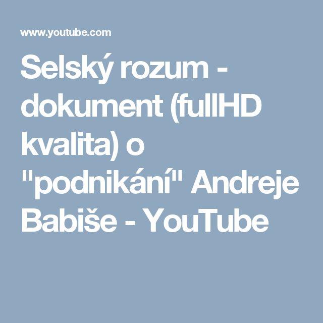 """Selský rozum - dokument (fullHD kvalita) o """"podnikání"""" Andreje Babiše - YouTube"""