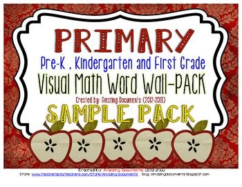 Primary - Visual Math Word Wall SAMPLE PACK   This packet can be customize and differentiated for any primary grade (Pre-K to 1st) Includes: Mathematics vocabulary words for the entire school-year!  The Math Word Wall is an ongoing, organized display of key words in Mathematics that provides visual reference for students throughout a unit of study or a term.