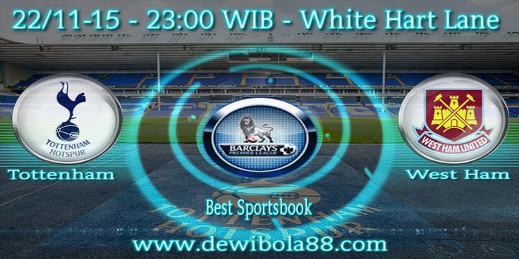 Dewibola88.com | ENGLISH PREMIER LAEGUE | Tottenham Hotspur vs West Ham United | Gmail : ag.dewibet@gmail.com YM : ag.dewibet@yahoo.com Line : dewibola88 BB : 2B261360 Path : dewibola88 Wechat : dewi_bet Instagram : dewibola88 Pinterest : dewibola88 Twitter : dewibola88 WhatsApp : dewibola88 Google+ : DEWIBET BBM Channel : C002DE376 Flickr : felicia.lim Tumblr : felicia.lim Facebook : dewibola88