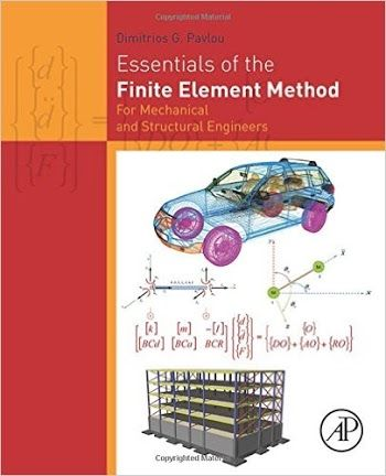 Essentials of the Finite Element Method For Mechanical and Structural Engineers
