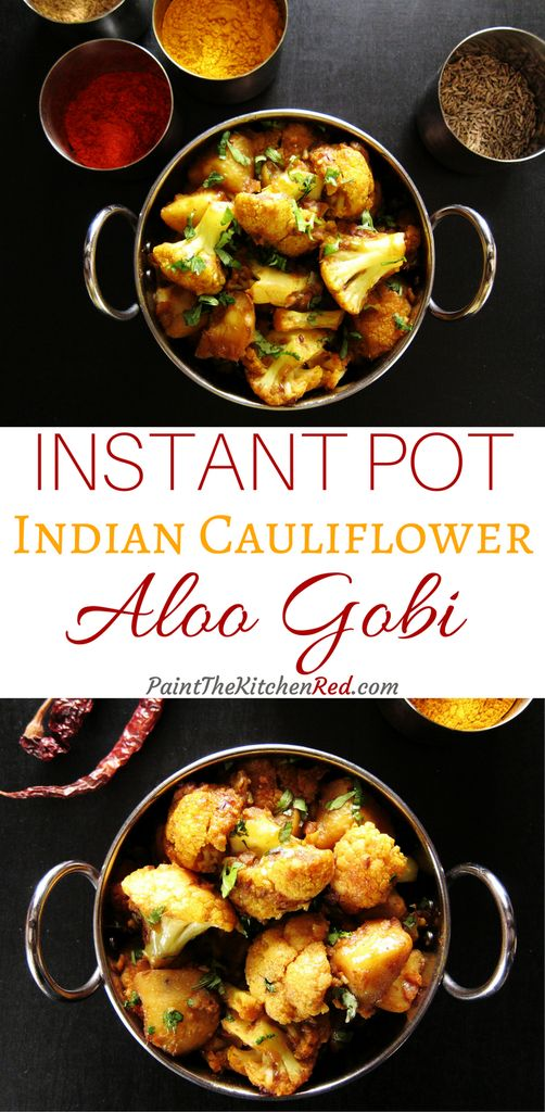 Easy Instant Pot Aloo Gobi- Indian Cauliflower - Paint the Kitchen Red