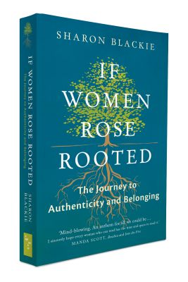 If Women Rose Rooted by Sharon Blackie at Goddess Temple Gifts