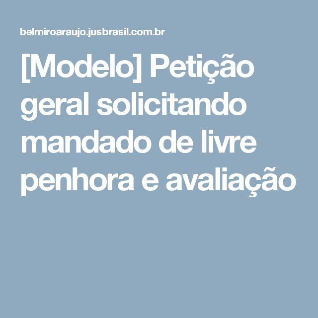 [Modelo] Petição geral solicitando mandado de livre penhora e avaliação