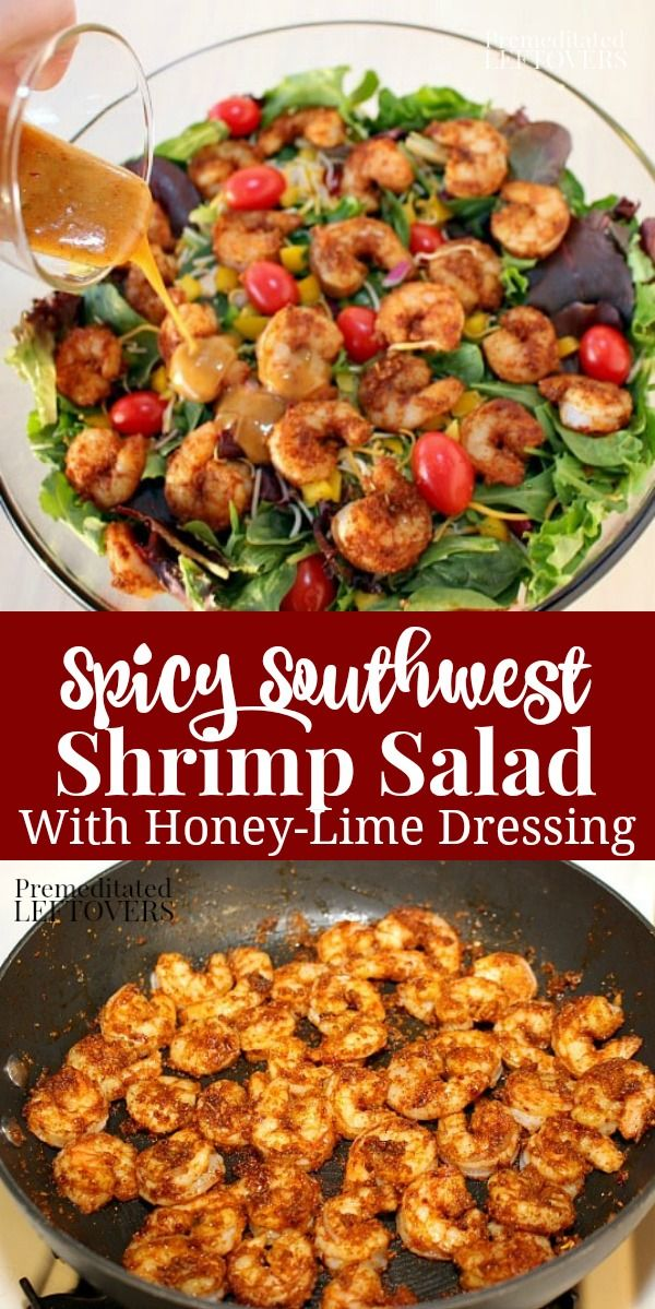 A quick and easy recipe for Southwest Shrimp Salad with a homemade Spicy Honey-L…