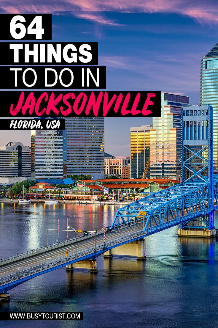 64 Best Fun Things To Do In Jacksonville Florida Florida Travel Vacation Usa Us Travel Destinations