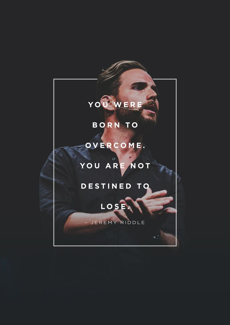 """""""You were born to overcome. You are not destined to lose."""" -Jeremy Riddle // From WorshipU On Campus #ComeAlive"""