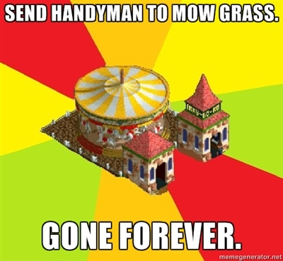 "Roller Coaster Tycoon.. OMG OMG OMG OMG I STILL HAVE THIS GAME AND LIKE I""VE LOST 500 HANDYMEN I""M NOT EVEN KIDDING. GOSH THEY DON""T EVEN MOW GRASS THEY JUST WANDER AROUND."
