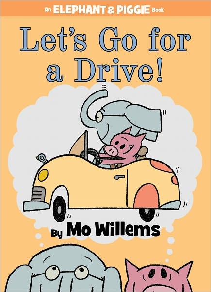 Let's Go For a Drive! (An Elephant and Piggie Book) childrens books