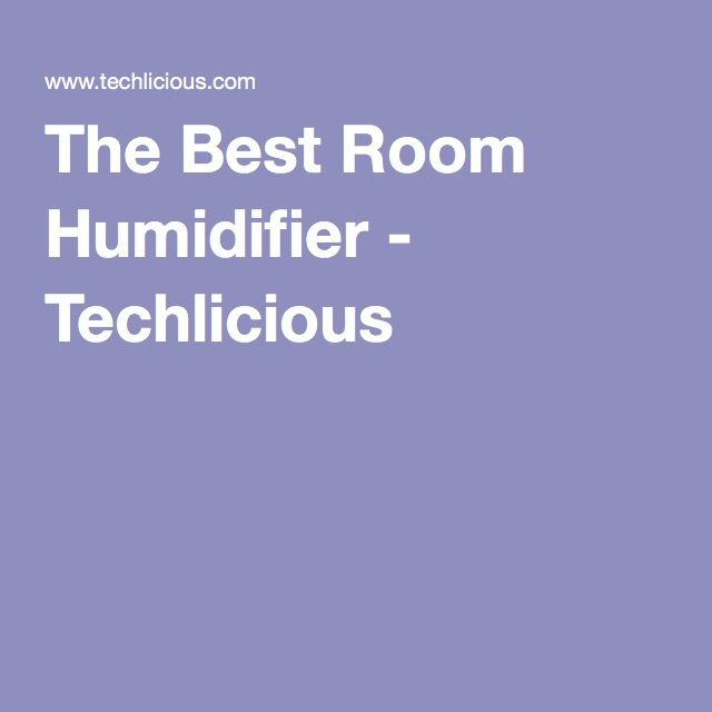 The Best Room Humidifier - Techlicious