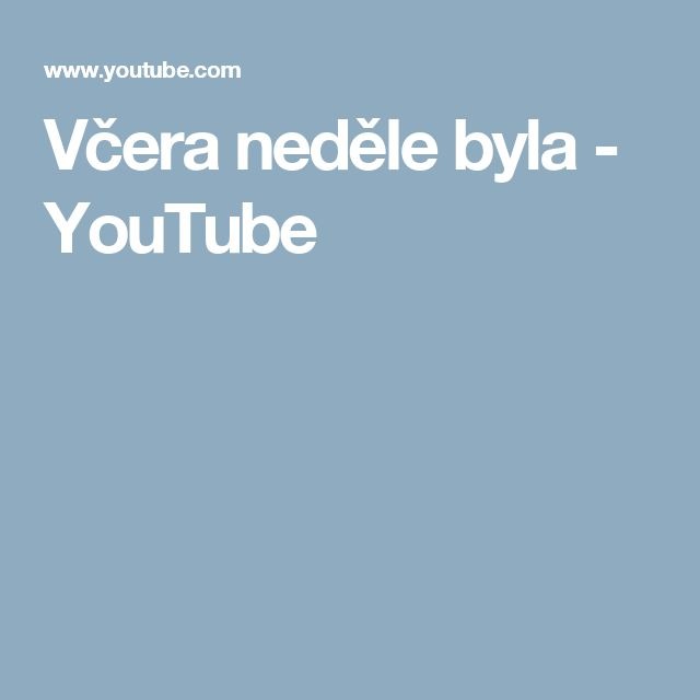 Včera neděle byla - YouTube