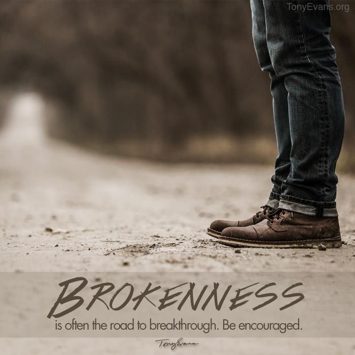 Christian Brokenness Quotes Quotesgram: Brokenness Is Often The Road Breakthrough. Be Encouraged