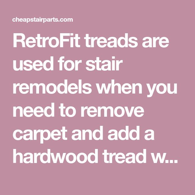 Best Retrofit Treads Are Used For Stair Remodels When You Need 640 x 480