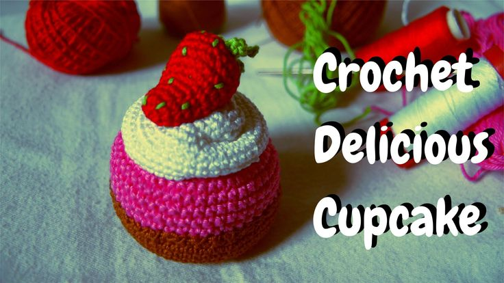 Crochet Cupcake with Strawberry On Top - FULL HD 2015