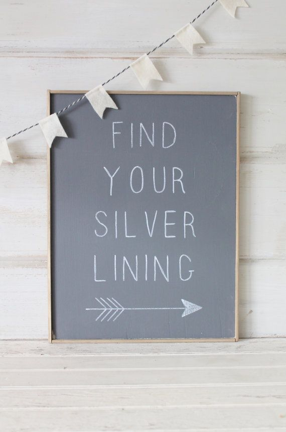 so pretty: Authenticrust Wood, Holy Ghosts, Finding The Silver Line, Wood Signs, Finding Your Silver Line, New Girl, Chalkboards Ideas, Pretty, Silver Lining