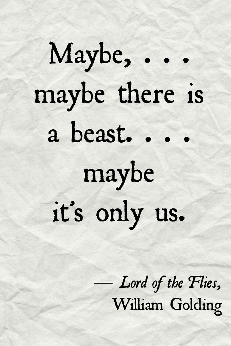 Lord of the Flies quote. I love how thought/discussion-provoking this book is. Human nature is kind of scary when you think about it. |Books||Reading||Good quotes||William Golding||Thoughts|