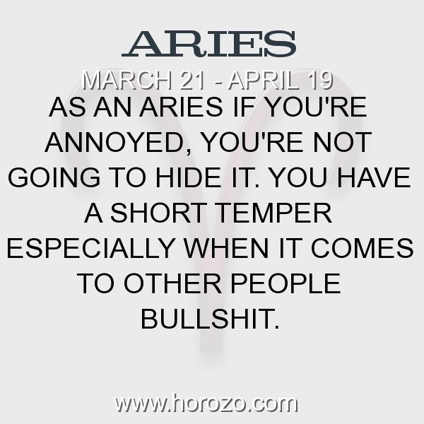 Fact about Aries: As an Aries if you're annoyed, you're not going to hide it. You have a short temper especially when it comes to other people bullshit. #aries, #ariesfact, #zodiac. More info here: www.horozo.com