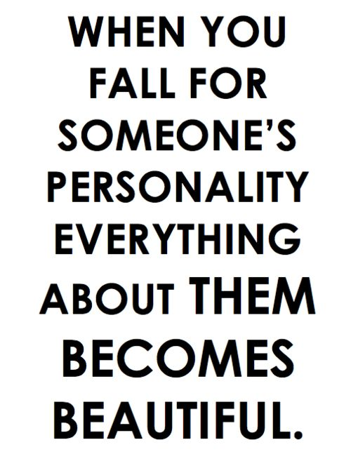 personality is gorgeous: Inspiration, Sotrue, Beautiful, Someone Personalized, Truths, So True, Living, Love Quotes, True Stories