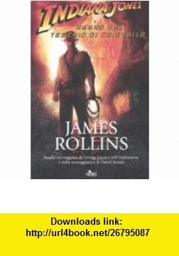 Indiana Jones e il regno del teschio di cristallo (9788842915836) James Rollins , ISBN-10: 8842915831  , ISBN-13: 978-8842915836 ,  , tutorials , pdf , ebook , torrent , downloads , rapidshare , filesonic , hotfile , megaupload , fileserve