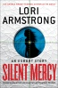 Silent Mercy: An eShort Story by Lori Armstrong (rating 4 from 25 customer reviews). Added on December 31, 2012.  Recently returned from training at Quantico, FBI agent Mercy Gunderson stirs up troubl