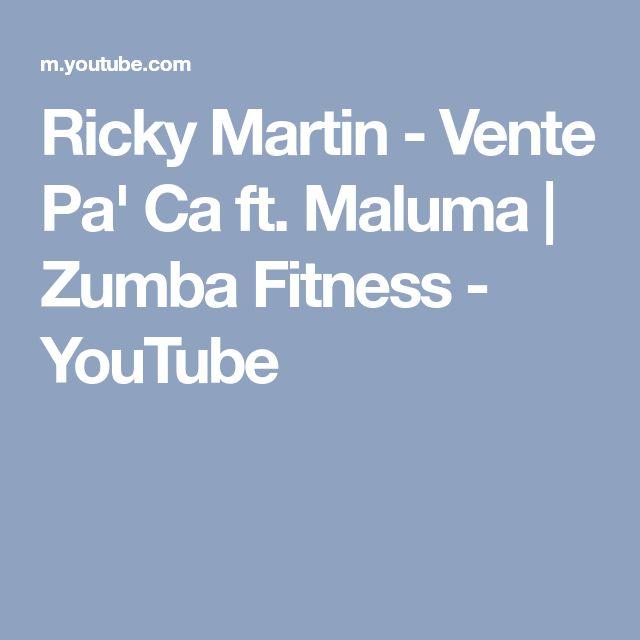 Ricky Martin - Vente Pa' Ca ft. Maluma | Zumba Fitness - YouTube