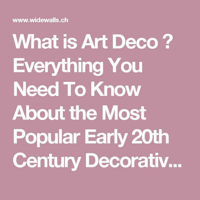 What is Art Deco ? Everything You Need To Know About the Most Popular Early 20th Century Decorative Style | WideWalls